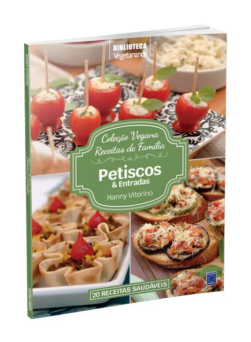 Coleção Vegana Receitas de Família: Petiscos e Entradas